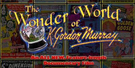 THE WONDER WORLD OF K. GORDON MURRAY (Ballyhoo Productions, Inc.)